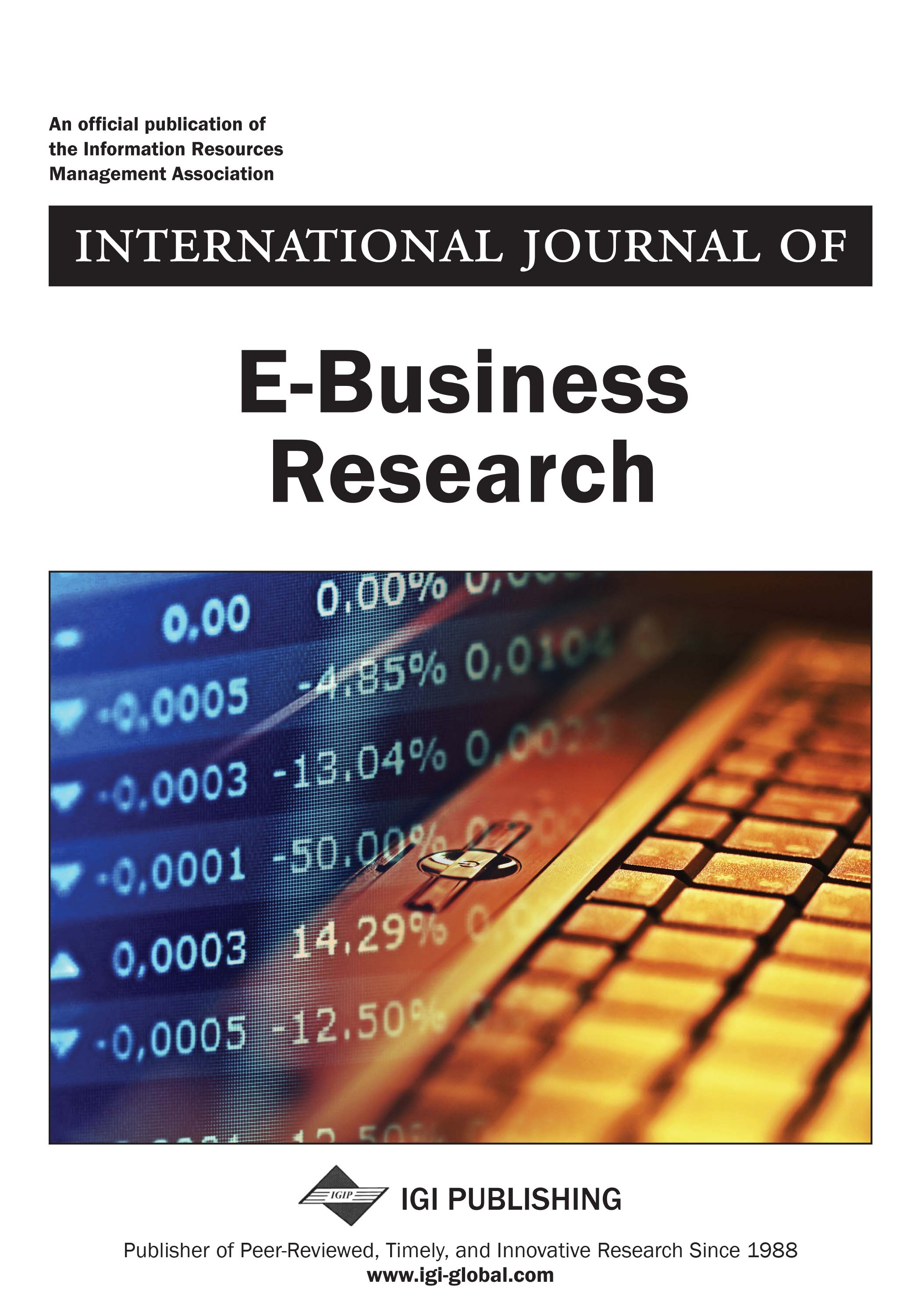 International Journal of E-Business Research (IJEBR) 2018 Inaugural Journal
