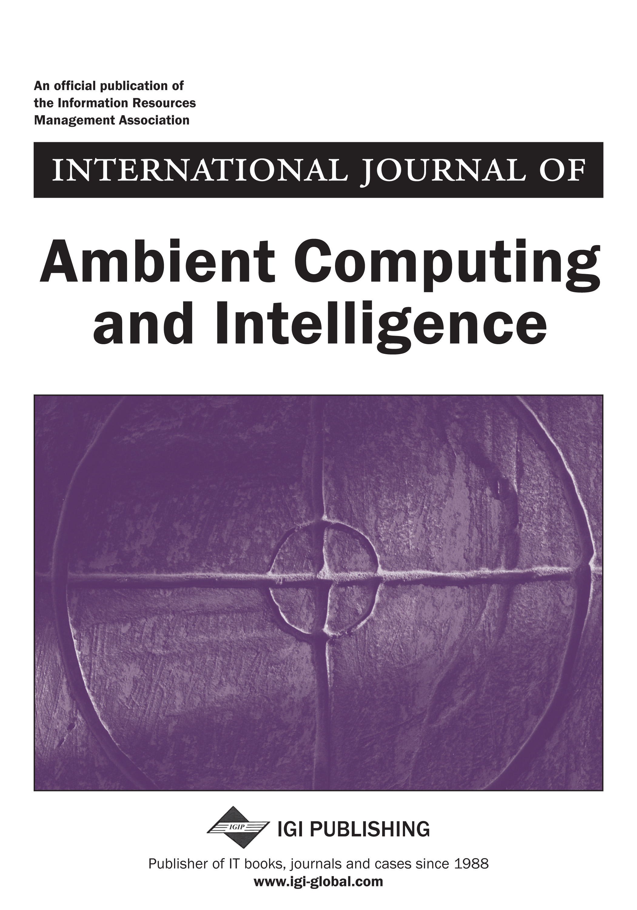 International Journal of Ambient Computing and Intelligence (IJACI)