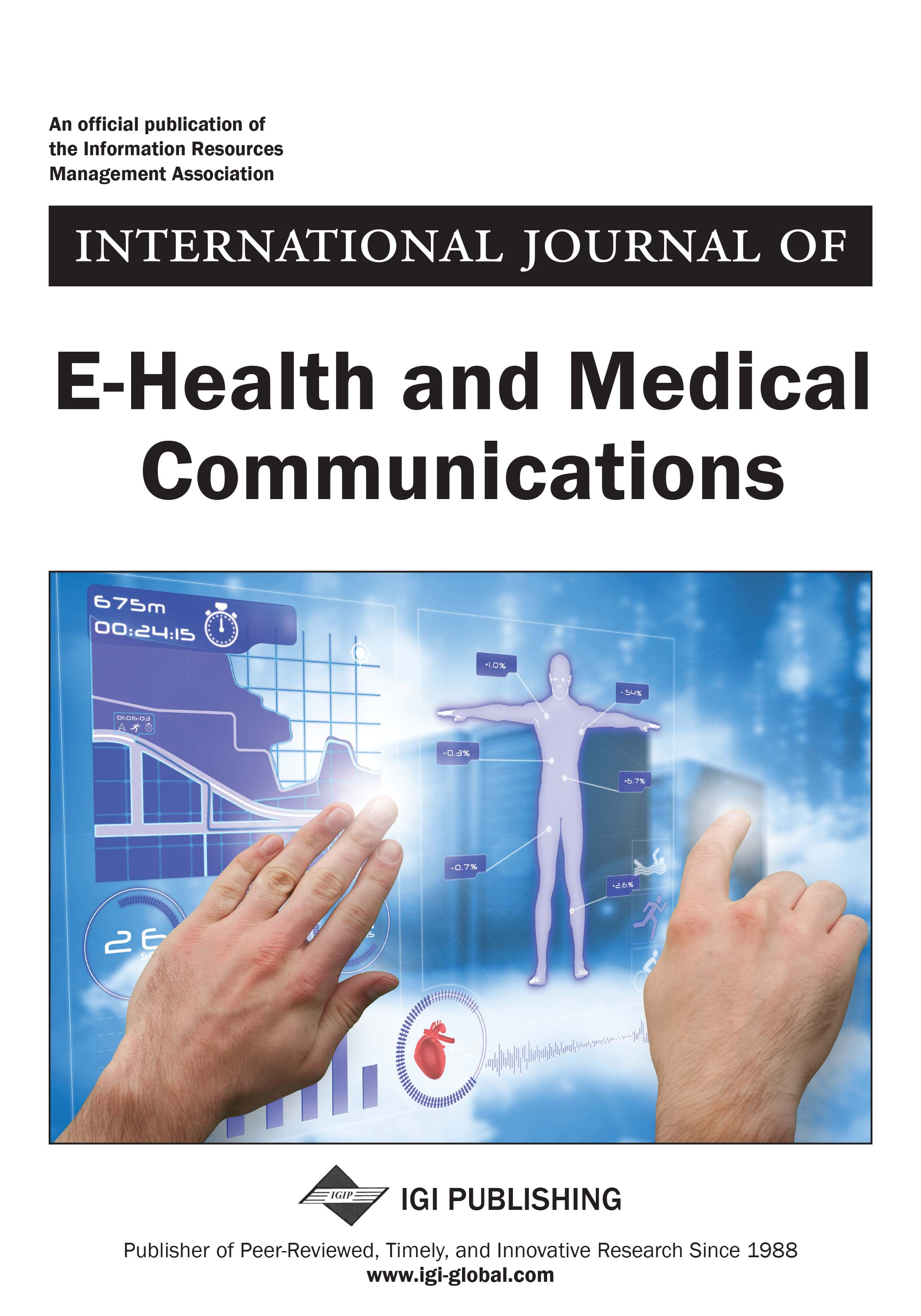 International Journal of E-Health and Medical Communications (IJEHMC) 2018 Inaugural Journal