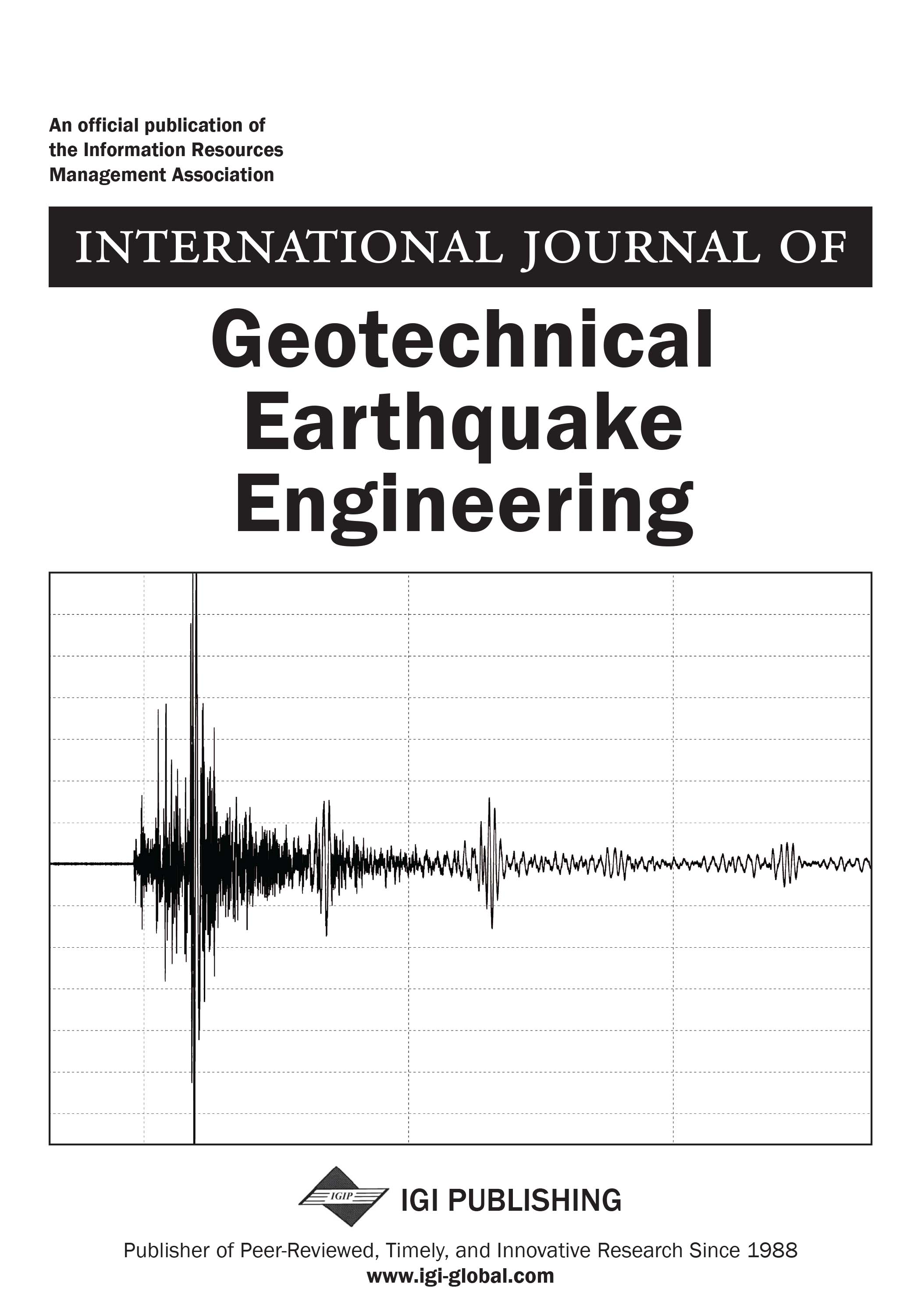 International Journal of Geotechnical Earthquake Engineering (IJGEE) 2018 Inaugural Journal