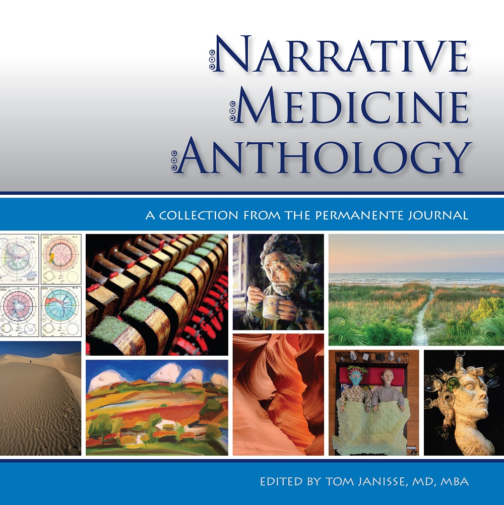 Narrative Medicine Anthology: A Collection from The Permanente Journal
