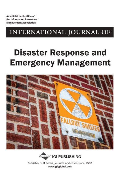<i>International Journal of Disaster Response and Emergency Management 2018 Inaugural Journal</i>