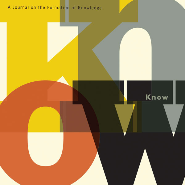 KNOW: A Journal on the Formation of Knowledge